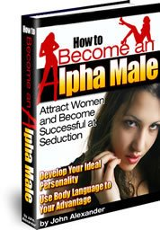 Be an Alpha Male